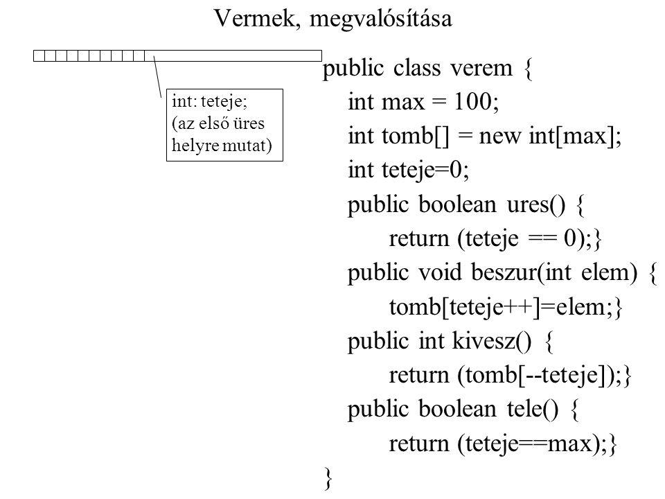 int tomb[] = new int[max]; int teteje=0; public boolean ures() {